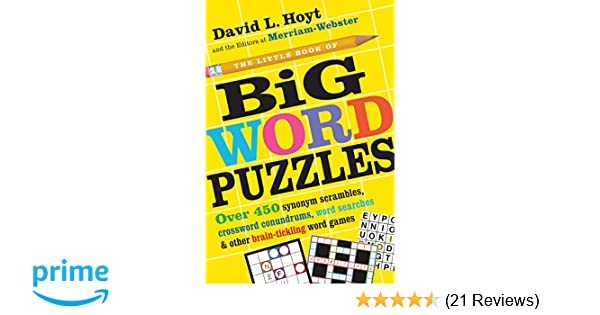 The Little Book of Big Word Puzzles Over 400 Synonym Scrambles Crossword Conundrums Word Searches u0026 Other Brain-Tickling Word Games David L. Hoyt ...  sc 1 st  Amazon.com & The Little Book of Big Word Puzzles: Over 400 Synonym Scrambles ...