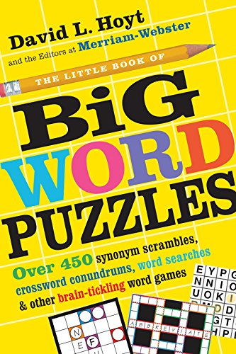 The Little Book of Big Word Puzzles: Over 400 Synonym Scrambles, Crossword Conundrums, Word Searches & Other Brain-Tickling Word Games ()