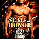 SEALs of Honor: Alpha Male Military Romance Audiobook by Nessa Connor Narrated by Griffin Murphy