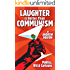 Laughter is Better Than Communism