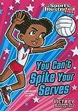You Can't Spike Your Serves, Julie A. Gassman, 1434230805
