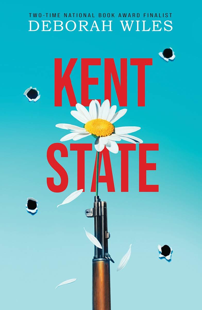 Amazon.com: Kent State (9781338356281): Wiles, Deborah: Books