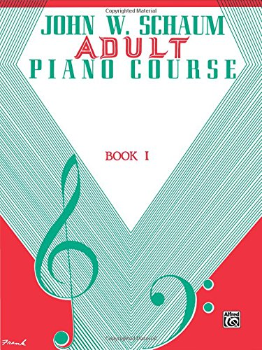 Adult Piano Course, Bk 1 (John W. Schaum Adult Piano Course) (John Piano Books Method Schaum)