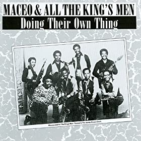 Maceo And All The Kings Men Thank You For Letting Me Be Myself Again Part I