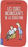 Les codes inconscients de la séduction