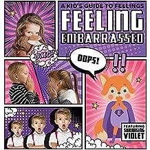 Feeling Embarrassed (Kid's Guide to Feelings)