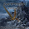 Zanthodon: Eric Carstairs of Zanthodon, Book 2 Audiobook by Lin Carter Narrated by Matt K. Baker