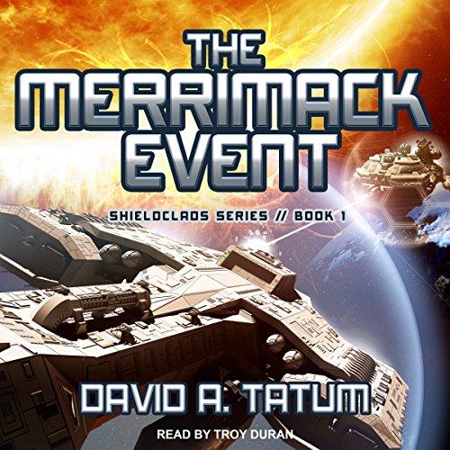 The Merrimack Event  Shieldclads Series  Book 1