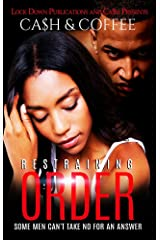 Restraining Order: Some Men Can't Take No For An Answer Kindle Edition