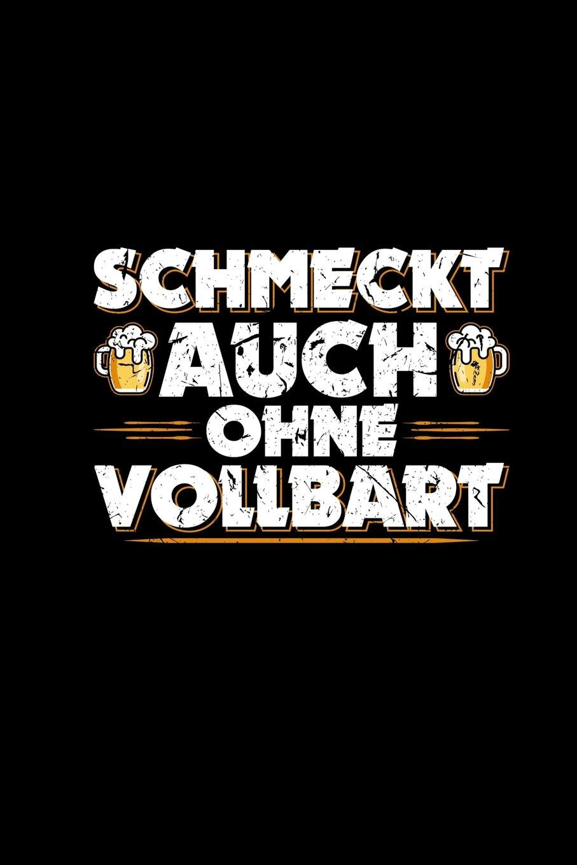 Schmeckt Auch Ohne Vollbart Lustige Bier Sprüche Notizbuch