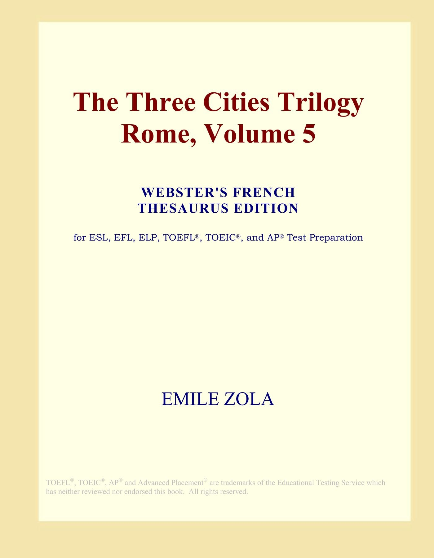 Read Online The Three Cities Trilogy Rome, Volume 5 (Webster's French Thesaurus Edition) pdf