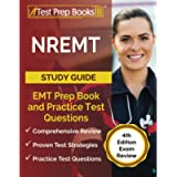 NREMT Study Guide: EMT Prep Book and Practice Test Questions: [4th Edition Exam Review]