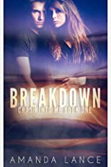 Breakdown (Crash into Me Book 1) Kindle Edition