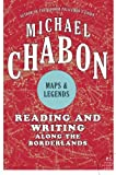 Maps and Legends: Reading and Writing Along the Borderlands by Michael Chabon front cover