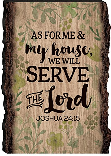 Religious Wall Plaques - P. GRAHAM DUNN As for Me & My House Joshua 24:15 Floral 4 x 6 Wood Bark Edge Design Sign