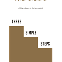 Three Simple Steps: A Map to Success in Business and Life (English Edition)