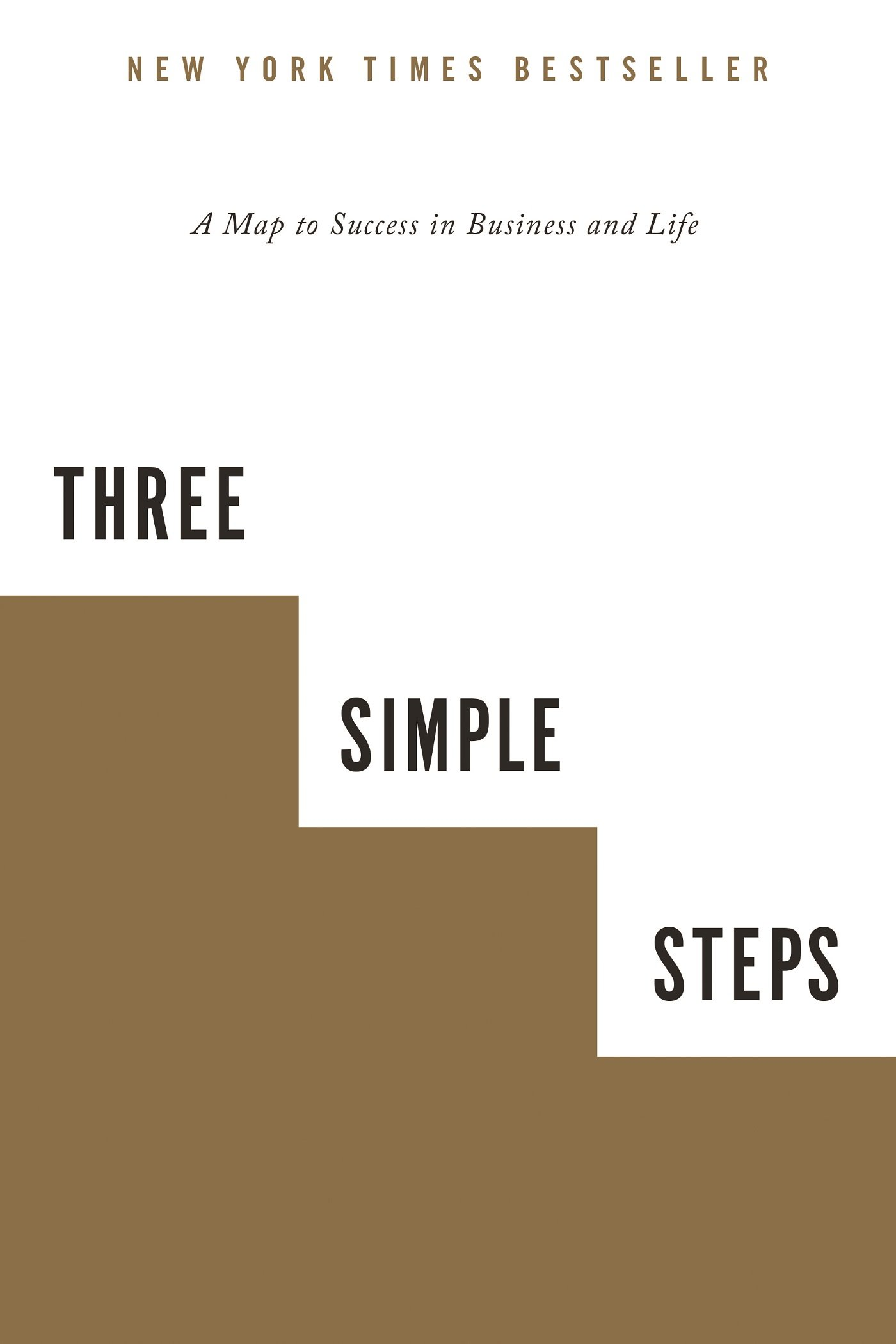 Read Online Three Simple Steps: A Map to Success in Business and Life PDF