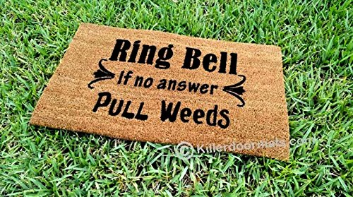 Ring Bell If No Answer Pull Weeds Custom Handpainted Funny Welcome Doormat by Killer Doormats - Large