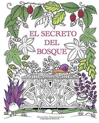El Secreto del Bosque: Encuentra las joyas escondidas. Un libro para colorear para adultos. Tapa blanda – 28 oct 2015 Alexandra Dannenmann Mabel Del Val Nuñez Createspace Independent Pub 1518817130