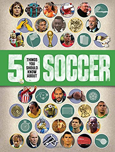 50 Things You Should Know About: Soccer