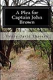 A Plea for Captain John Brown, Henry David Thoreau, 1500178772