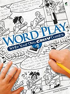 Word Play: Write Your Own Crazy Comics #2 (Dover Children's Activity Books)
