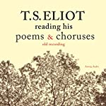 T. S. Eliot reading his poems and choruses | T. S. Eliot