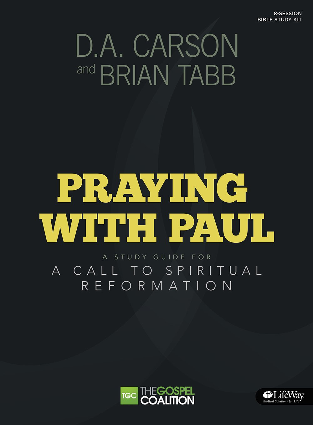 Praying With Paul: A Call to Spiritual Reformation (Gospel Coalition): D.  A. Carson, Brian J. Tabb: 9781430032137: Amazon.com: Books