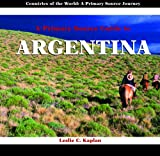 A Primary Source Guide to Argentina, Leslie C. Kaplan, 1404227490