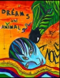 Dreams and Animals, R. Noelle, 1482766051