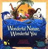 Wonderful Nature, Wonderful You, Karin Ireland, 1883220483