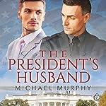 The President's Husband | Michael Murphy