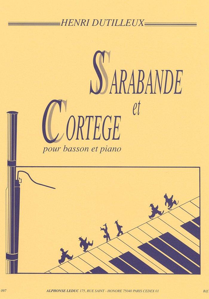 SARABANDE ET CORTEGE BASSON ET PIANO Partition – 9 novembre 2005 DUTILLEUX Editions Leduc B00006M0ZC AL20097