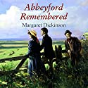 Abbeyford Remembered  Audiobook by Margaret Dickinson Narrated by Nicolette McKenzie