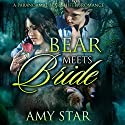 Bear Meets Bride: A Paranormal Bear Shifter Romance Audiobook by Amy Star Narrated by Pam Tierney
