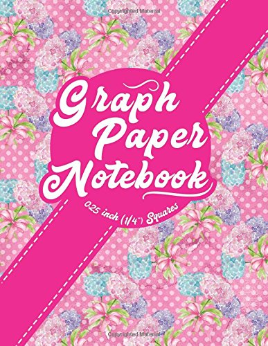 Read Online Graph Paper Notebook: 1/4 Inch Squares: Blank Graphing Paper with Borders - Graph Ruled Pad for College School/Teacher/Office/Student - Hydrangea Flower Cover (Volume 31) PDF