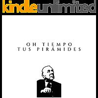 Oh tiempo tus pirámides: Cinco ensayos sobre Borges