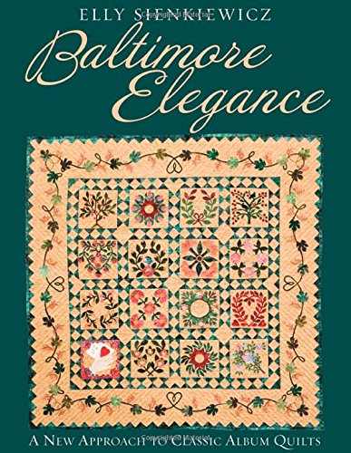 Elegance Pattern (Baltimore Elegance: A New Approach to Classic Album Quilts)