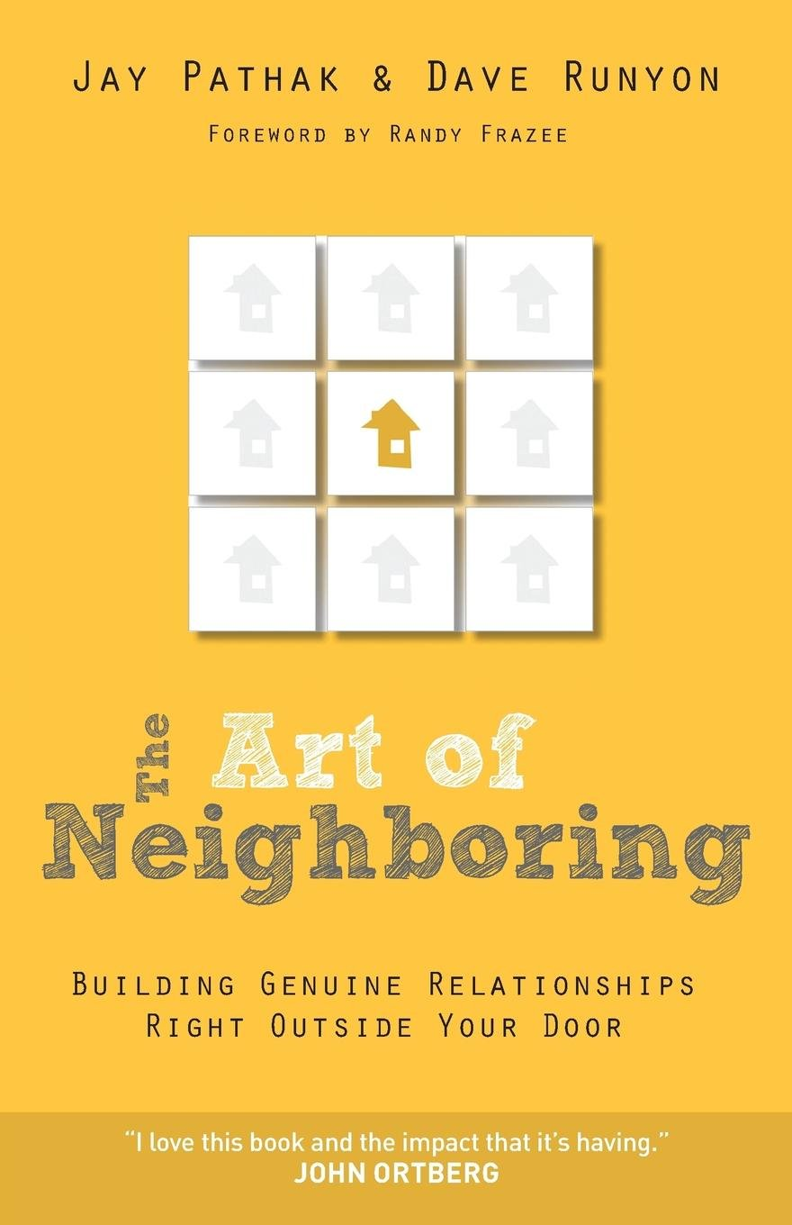 The Art of Neighboring: Building Genuine Relationships Right