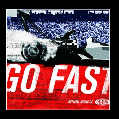 Go Fast: Official Music Of The NHRA