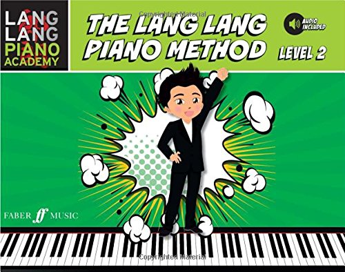 Lang Lang Piano Academy -- The Lang Lang Piano Method: Level 2, Book & Online Audio (Faber Edition)