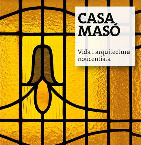 Descargar Libro Casa Masó: Vida I Arquitectura Noucentista Jordi Puig Castellano