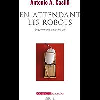 En attendant les robots - Enquête sur le travail du clic (La Couleur des idées)