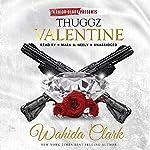 Thuggz Valentine | Wahida Clark