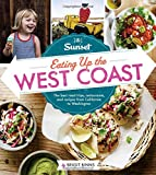img - for Sunset Eating Up the West Coast: The best road trips, restaurants, and recipes from California to Washington book / textbook / text book