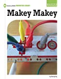 Makey Makey (21st Century Skills Innovation Library: Makers as Innovators)
