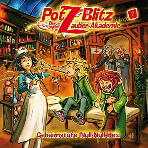 Potz Blitz - Die Zauber-Akademie 7: Geheimstufe Null-Null-Hex, 1 Audio-CD