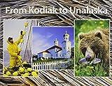 From Kodiak to Unalaska (Alaska Geographic)
