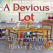 A Devious Lot: Antiques & Collectibles Mysteries, Book 5 | Ellery Adams, Parker Riggs