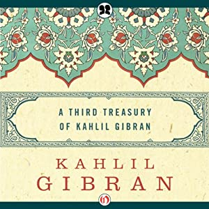Third Treasury of Kahlil Gibran Audiobook